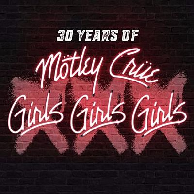 MOTLEY CRUE - XXX: 30 YEARS OF GIRLS GIRLS GIRLS