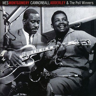WES MONTGOMERY CANNONBALL ADDERLEY - & THE POLL WINNERS