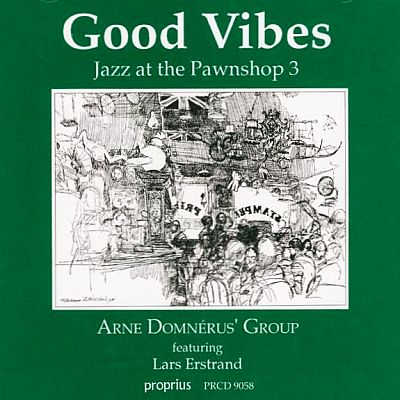 ARNE DOMNERUS - GOOD VIBES / JAZZ AT THE PAWNSHOP 3
