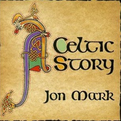 JON MARK - A CELTIC STORY