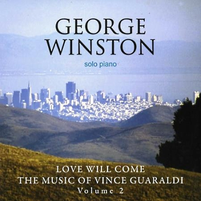 GEORGE WINSTON - LOVE WILL COME